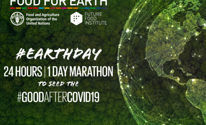 Future Food Institute and the Food and Agriculture Organization of the United Nations Begin 24-Hour Earth Day Marathon of Hope